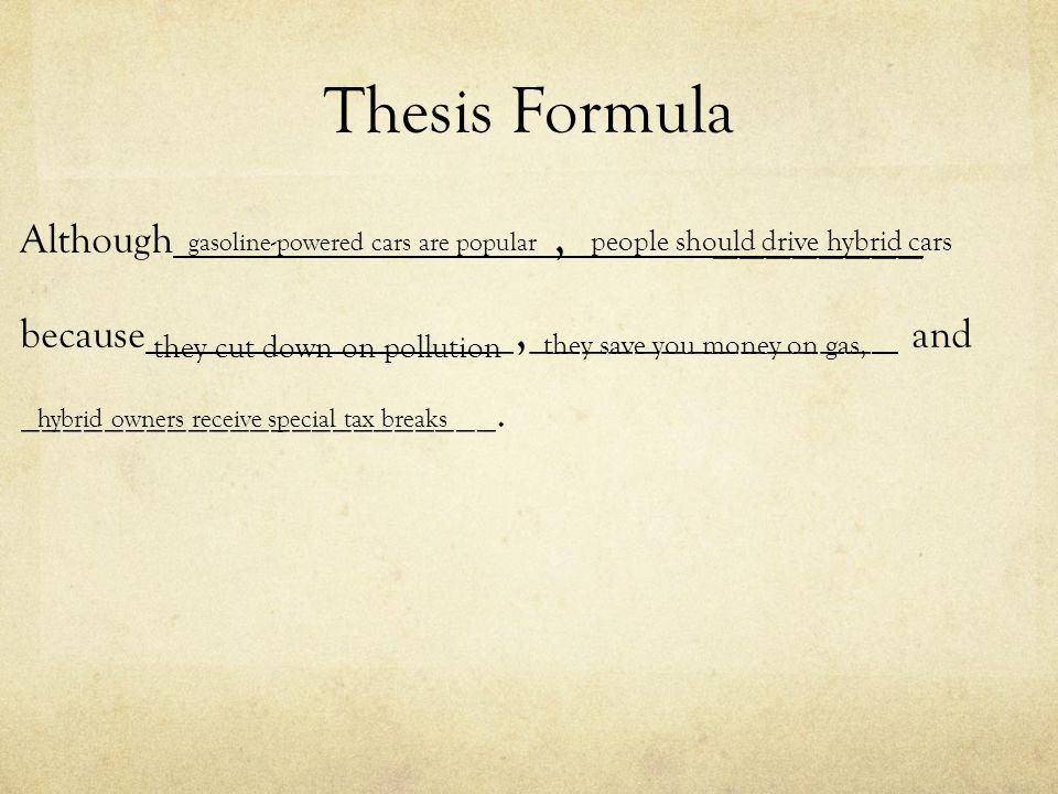 Thesis Formula Although , ________ because _,_____________ and