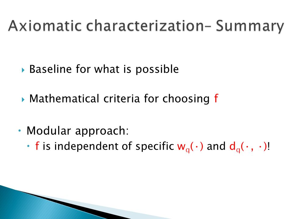 Axiomatic characterization– Summary