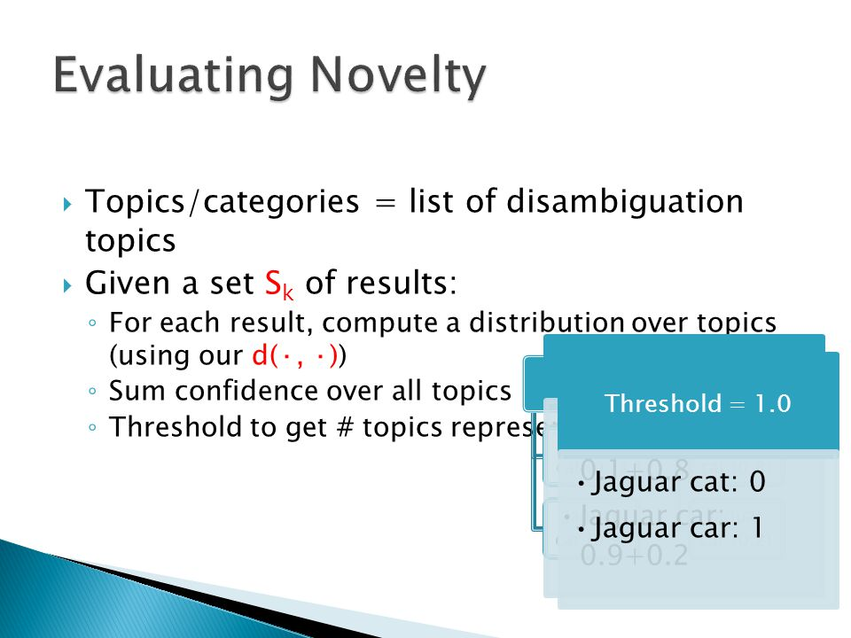 Evaluating Novelty Topics/categories = list of disambiguation topics