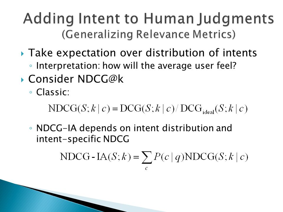 Adding Intent to Human Judgments (Generalizing Relevance Metrics)