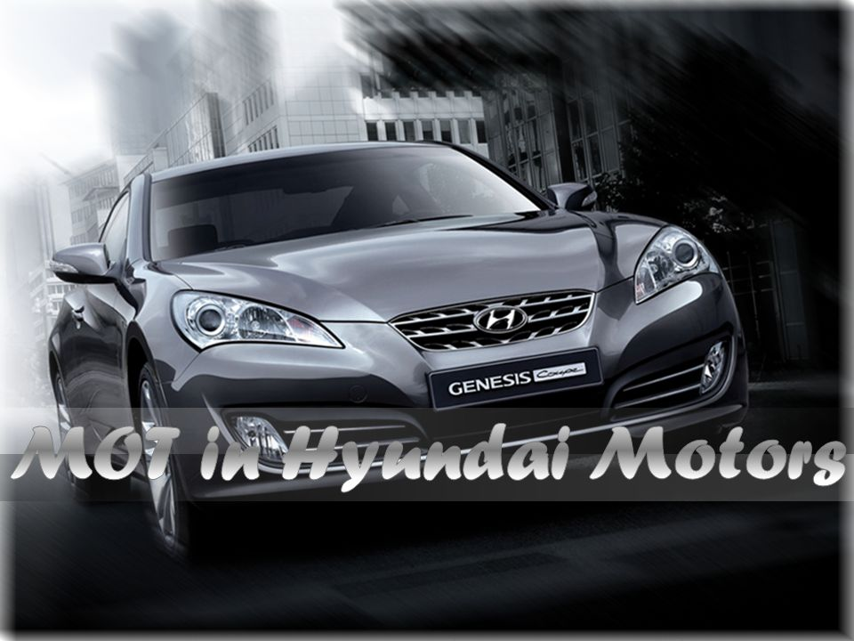 MOT in Hyundai Motors
