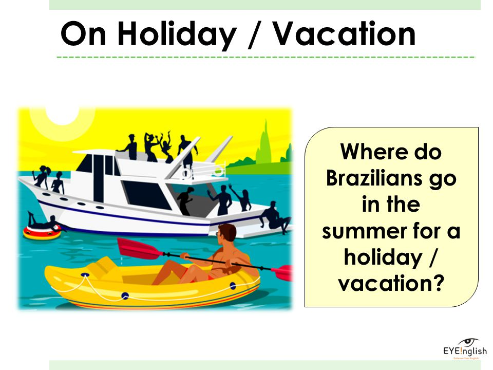 Where do Brazilians go in the summer for a holiday / vacation
