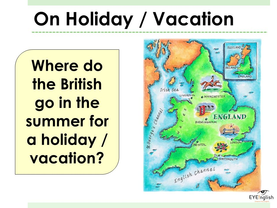 Where do the British go in the summer for a holiday / vacation