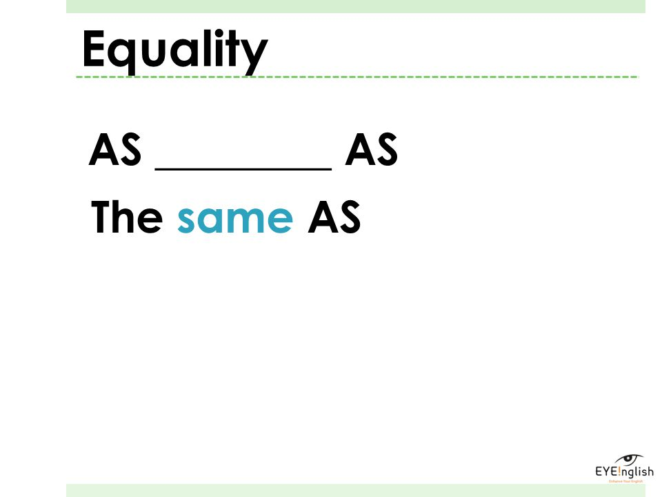 Equality AS ________ AS The same AS