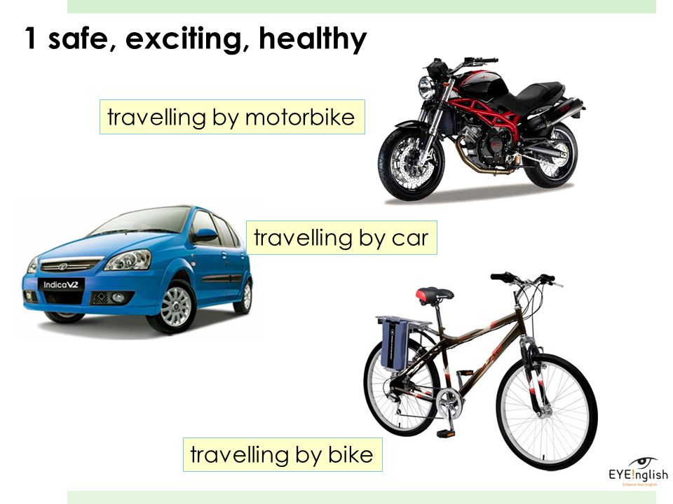 1 safe, exciting, healthy travelling by motorbike travelling by car