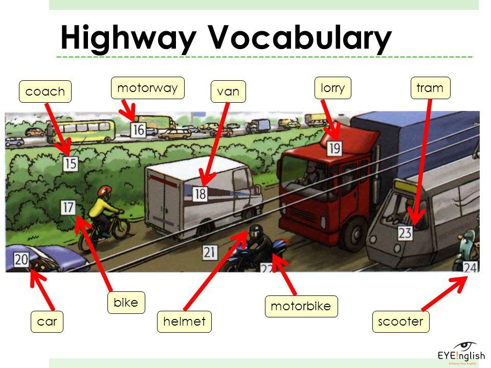 Highway Vocabulary motorway lorry tram coach van bike motorbike car