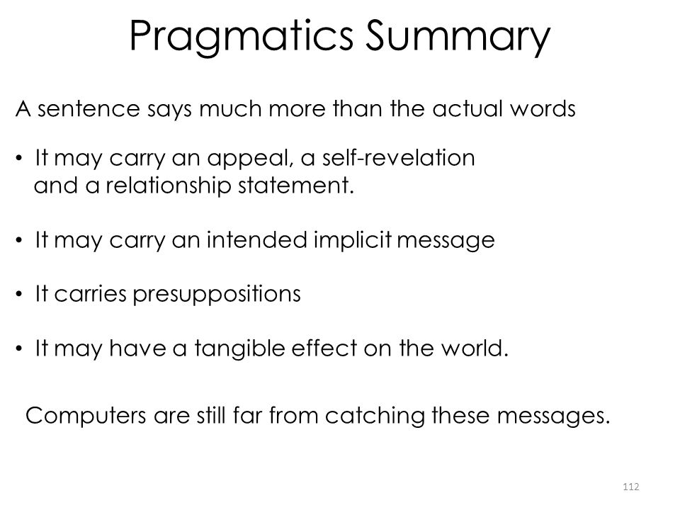 Pragmatics Summary A sentence says much more than the actual words