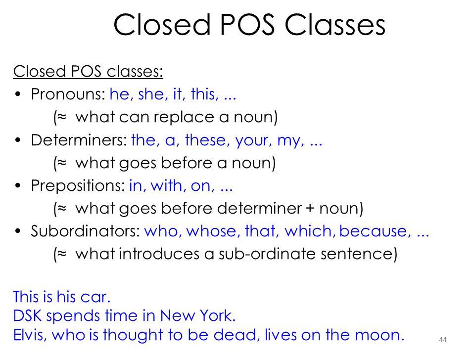 Closed POS Classes Closed POS classes: