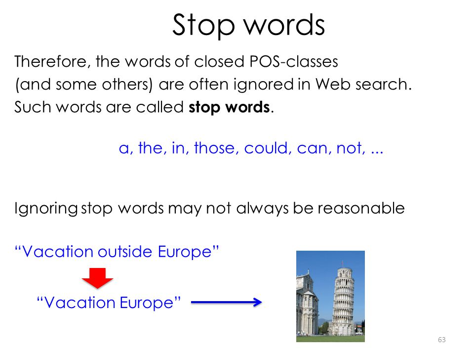 Stop words Therefore, the words of closed POS-classes