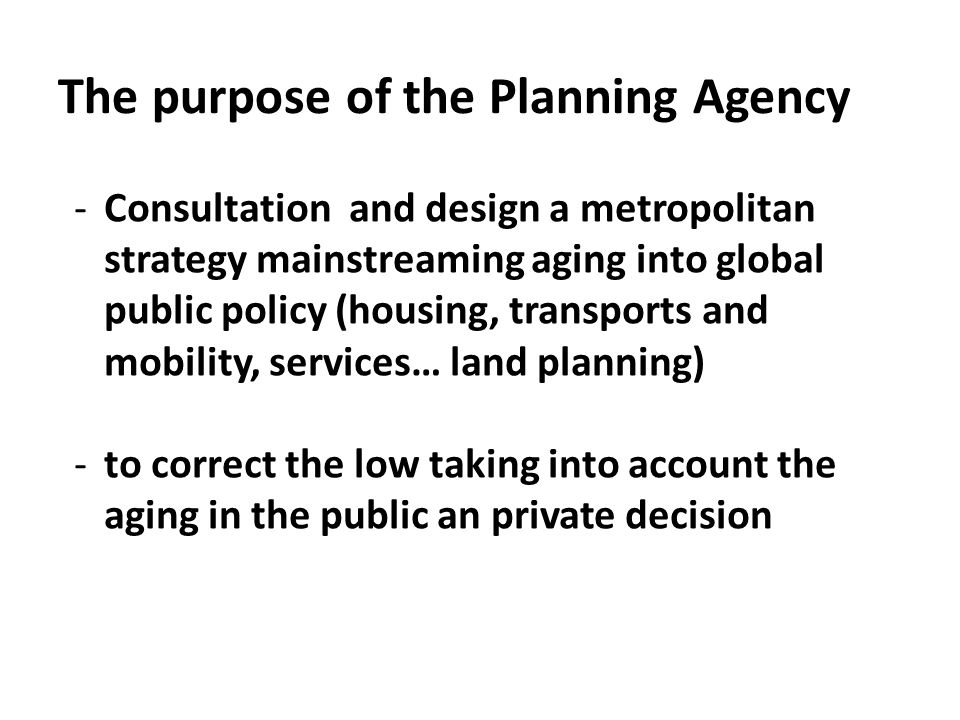 The purpose of the Planning Agency