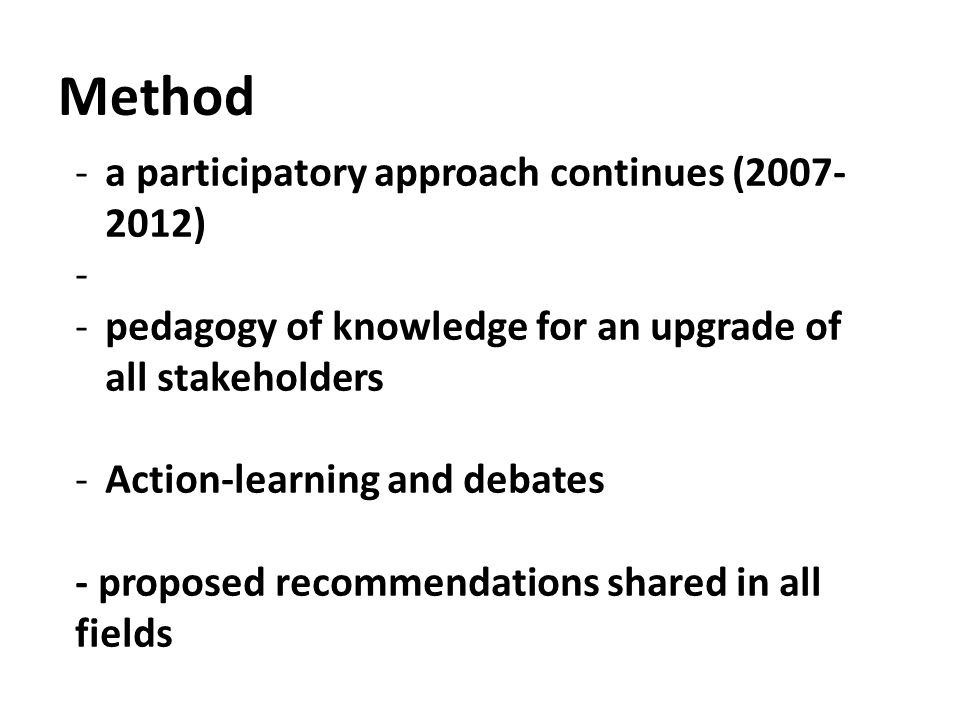 Method a participatory approach continues (2007- 2012)