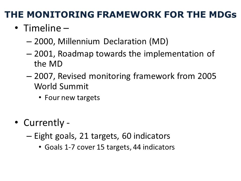 THE MONITORING FRAMEWORK FOR THE MDGs