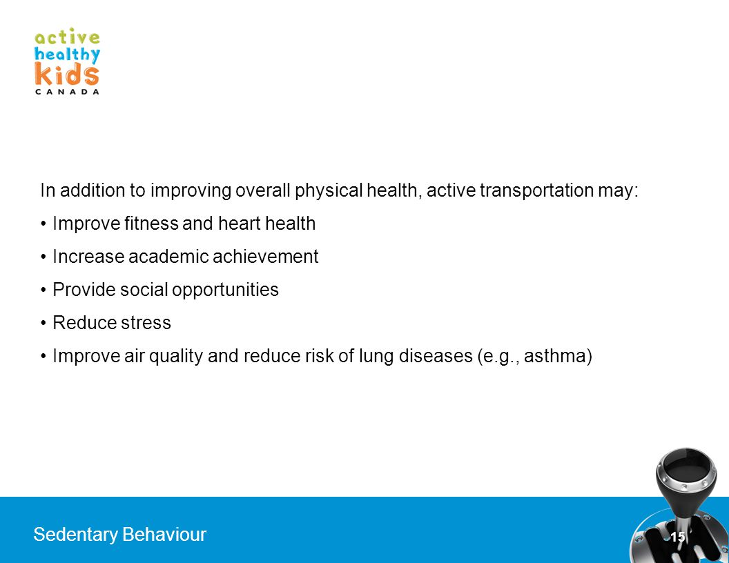 In addition to improving overall physical health, active transportation may: