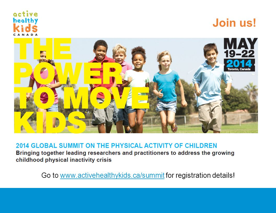 Go to www.activehealthykids.ca/summit for registration details!