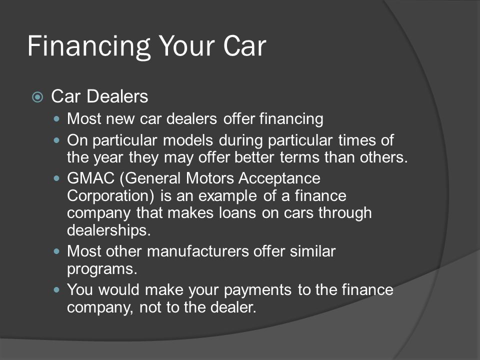 Financing Your Car Car Dealers Most new car dealers offer financing
