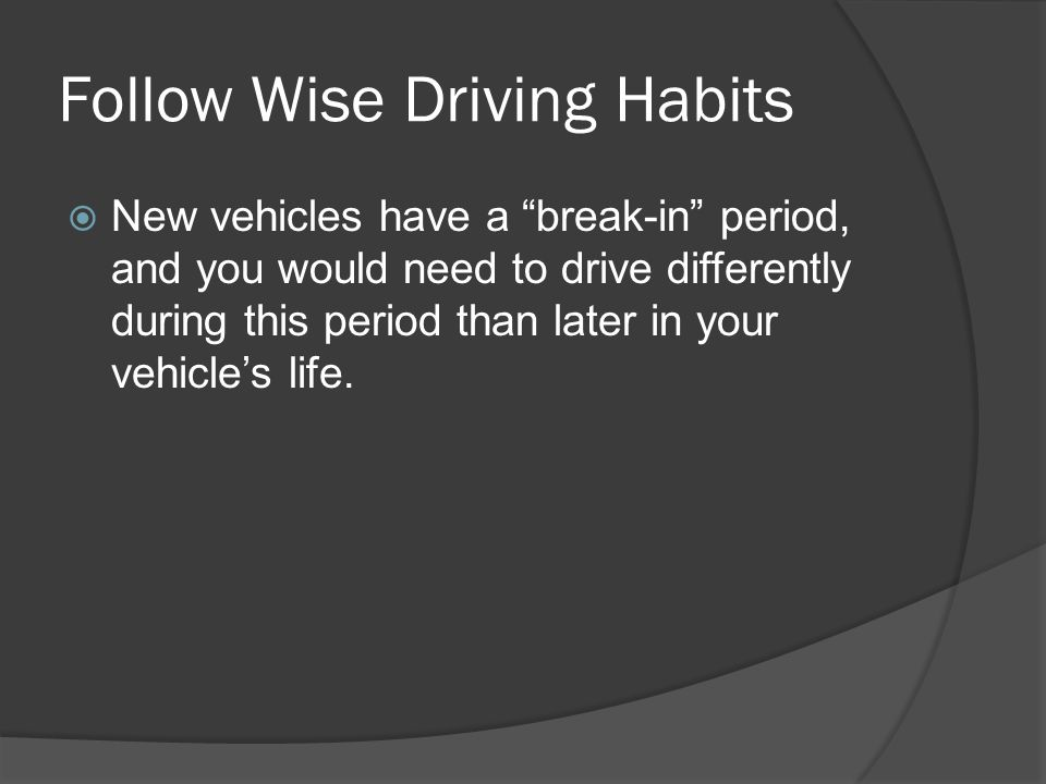 Follow Wise Driving Habits