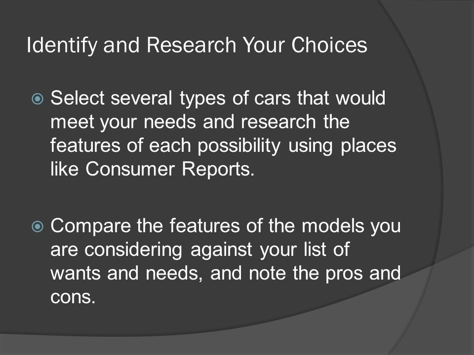 Identify and Research Your Choices