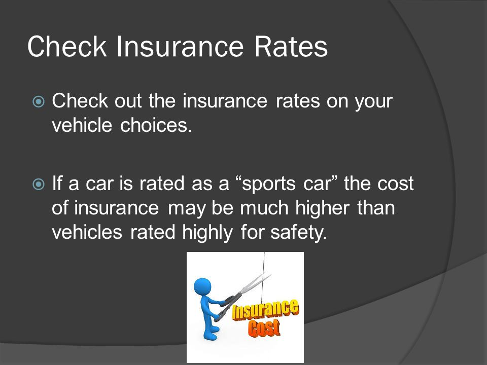 Check Insurance Rates Check out the insurance rates on your vehicle choices.