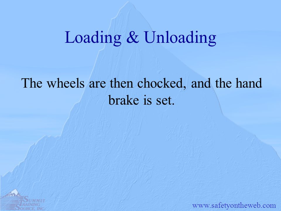 The wheels are then chocked, and the hand brake is set.
