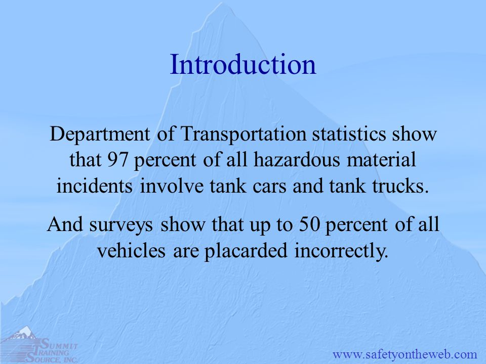 Introduction Department of Transportation statistics show that 97 percent of all hazardous material incidents involve tank cars and tank trucks.