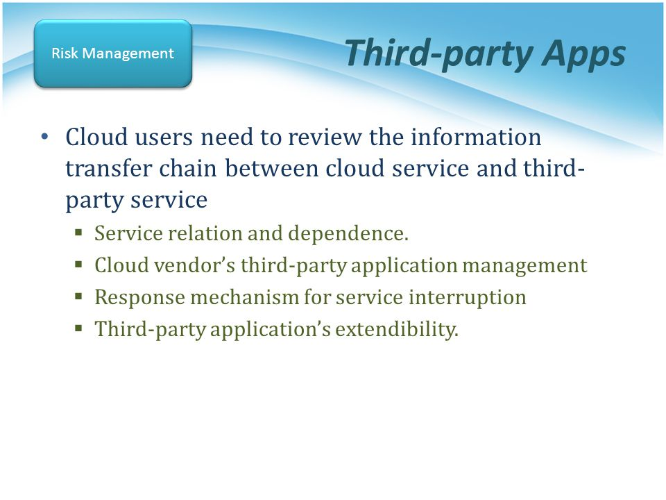 Third-party Apps Risk Management. Cloud users need to review the information transfer chain between cloud service and third-party service.