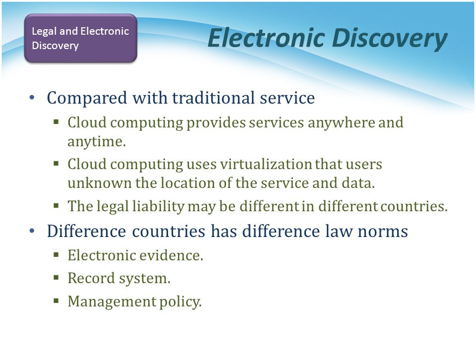 Electronic Discovery Compared with traditional service