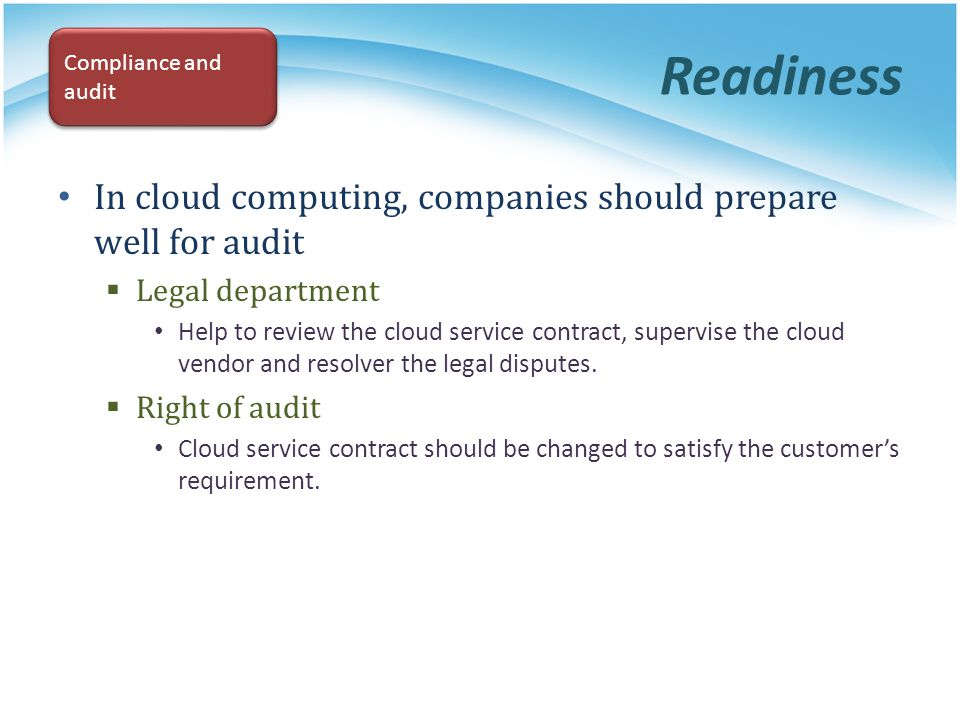 Readiness In cloud computing, companies should prepare well for audit