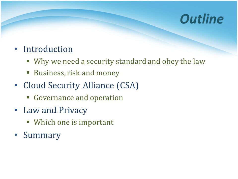 Outline Introduction Cloud Security Alliance (CSA) Law and Privacy