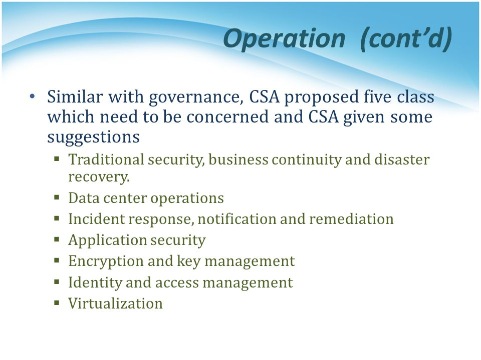 Operation (cont'd) Similar with governance, CSA proposed five class which need to be concerned and CSA given some suggestions.