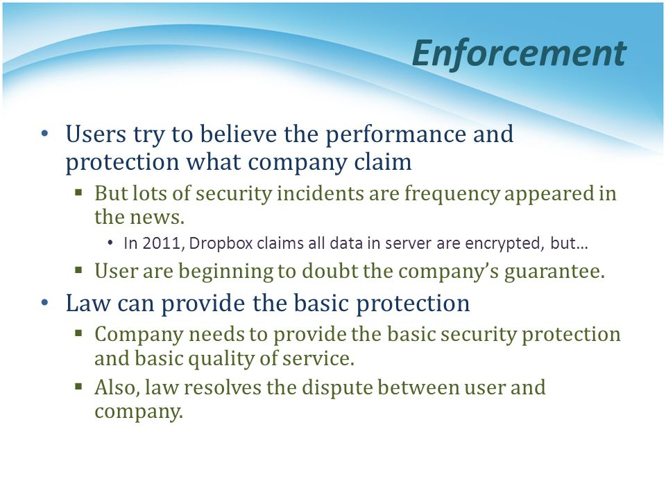 Enforcement Users try to believe the performance and protection what company claim.