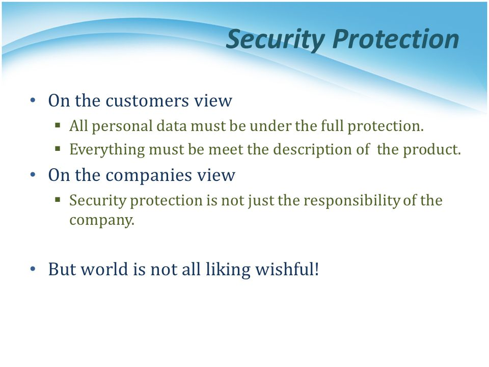 Security Protection On the customers view On the companies view