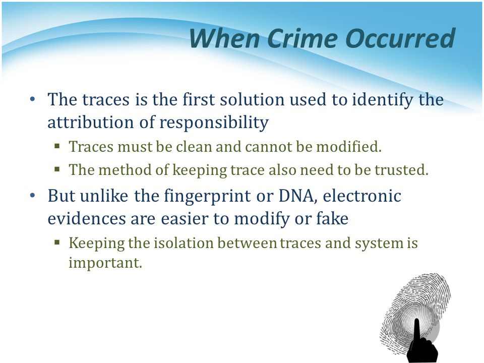 When Crime Occurred The traces is the first solution used to identify the attribution of responsibility.