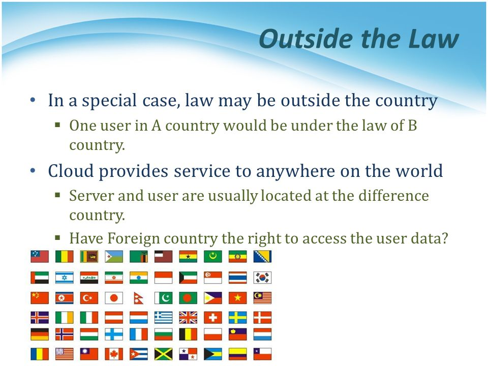 Outside the Law In a special case, law may be outside the country