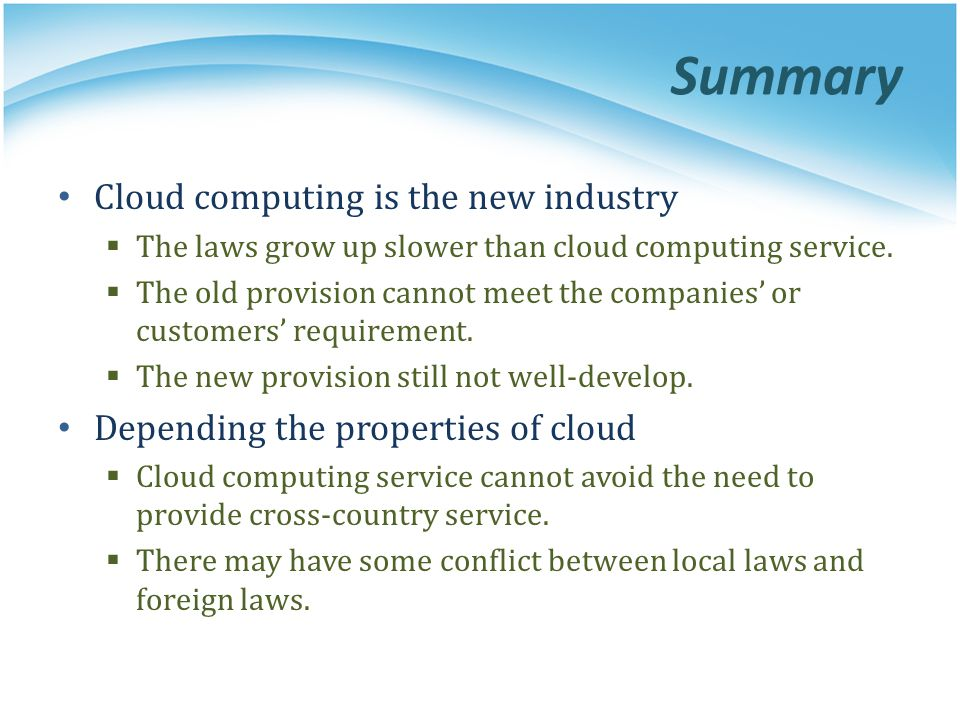 Summary Cloud computing is the new industry