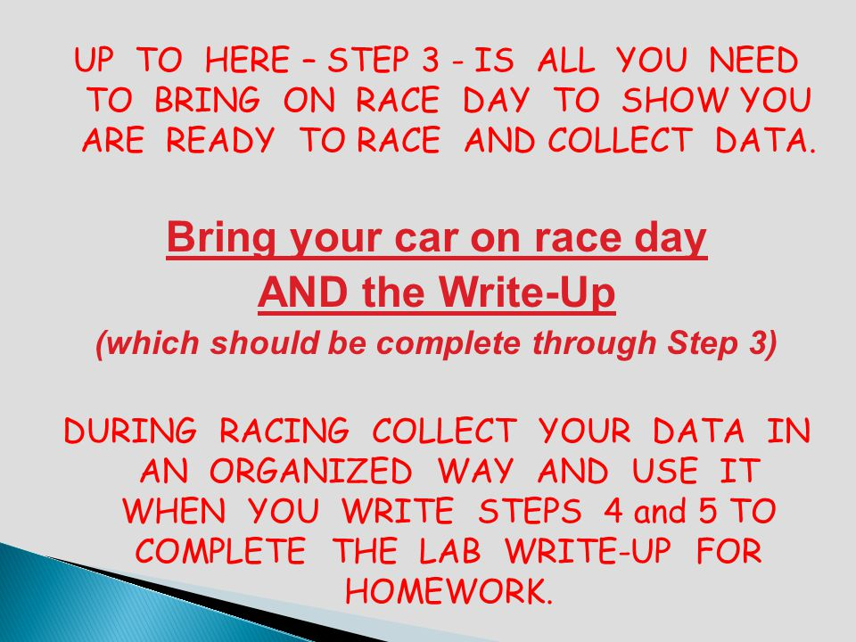 Bring your car on race day (which should be complete through Step 3)