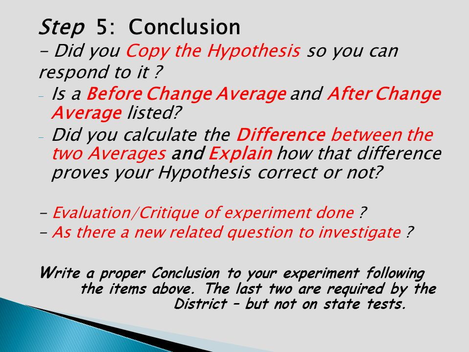 Step 5: Conclusion - Did you Copy the Hypothesis so you can