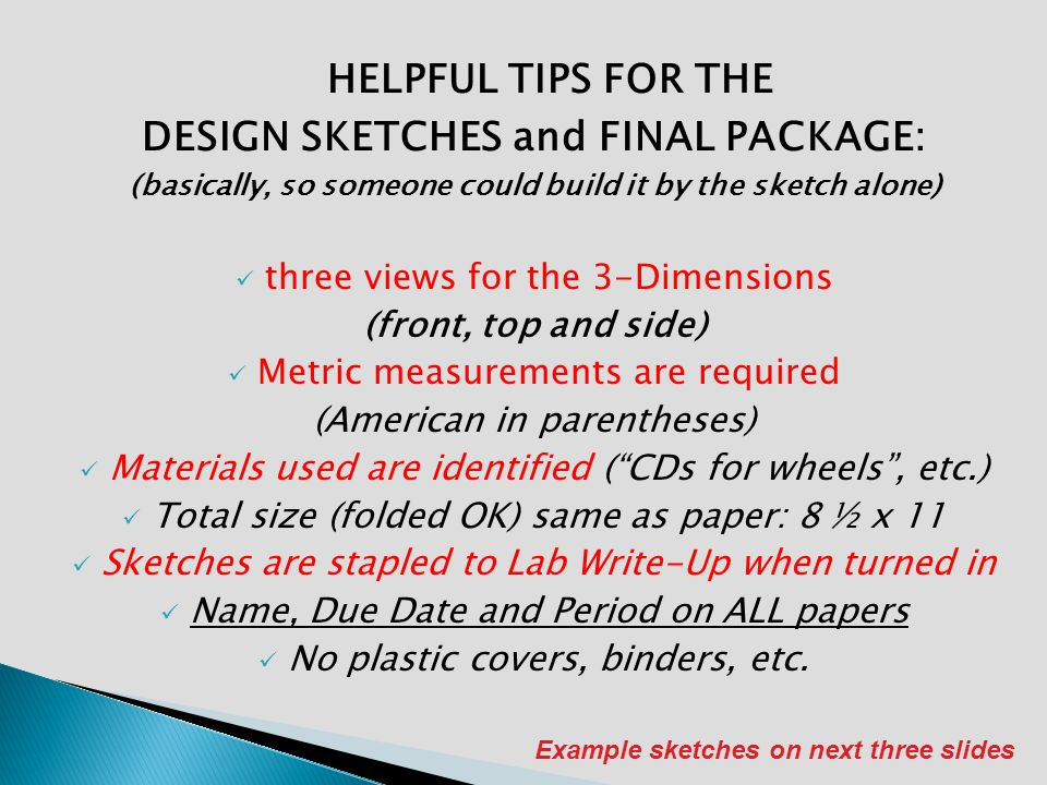 HELPFUL TIPS FOR THE DESIGN SKETCHES and FINAL PACKAGE: