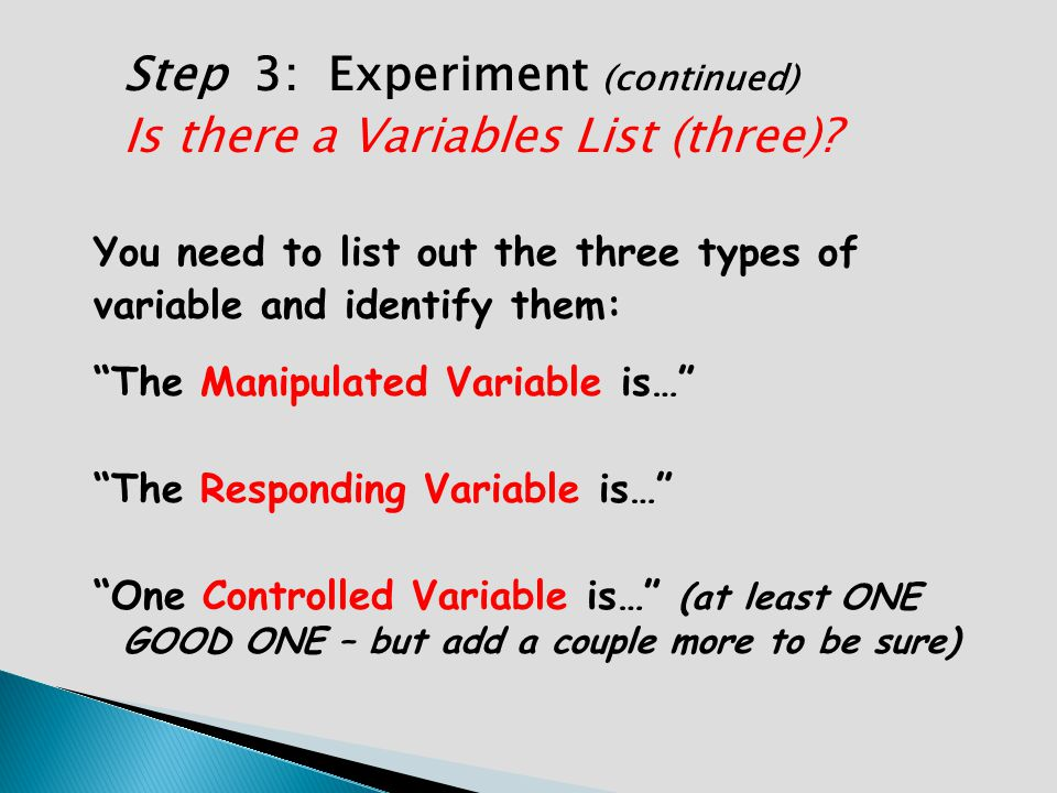 Step 3: Experiment (continued) Is there a Variables List (three)