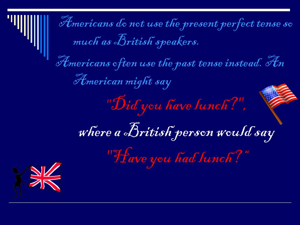 where a British person would say