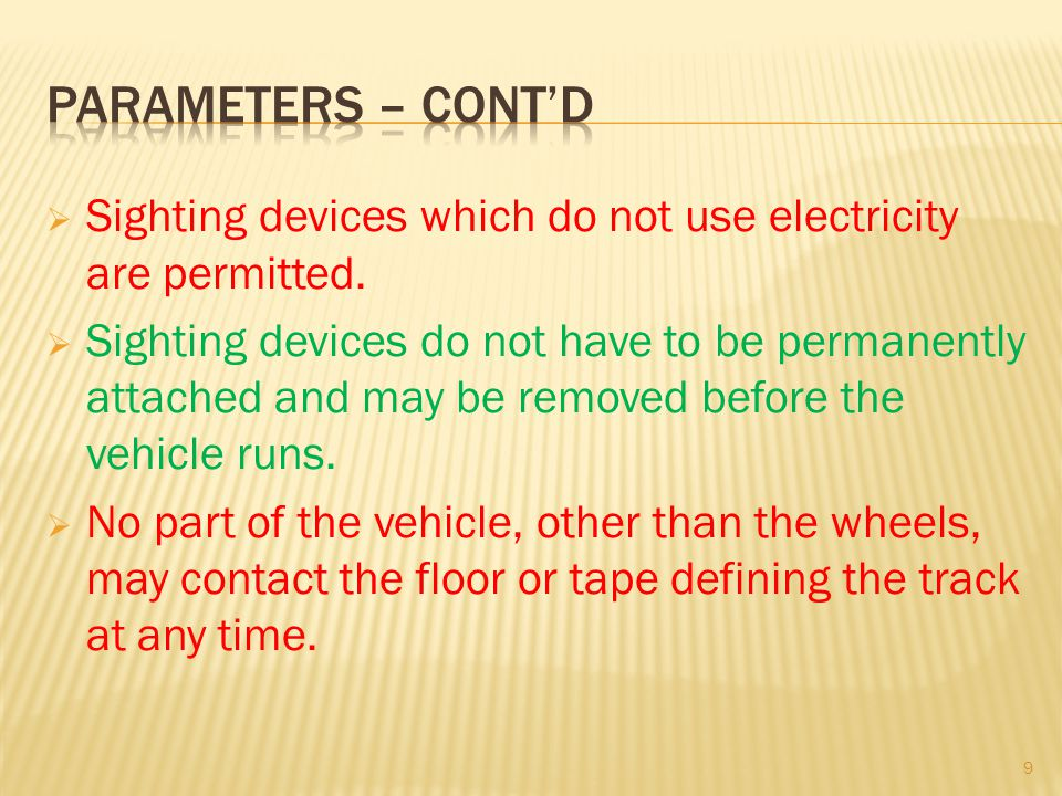 Parameters – cont'd Sighting devices which do not use electricity are permitted.