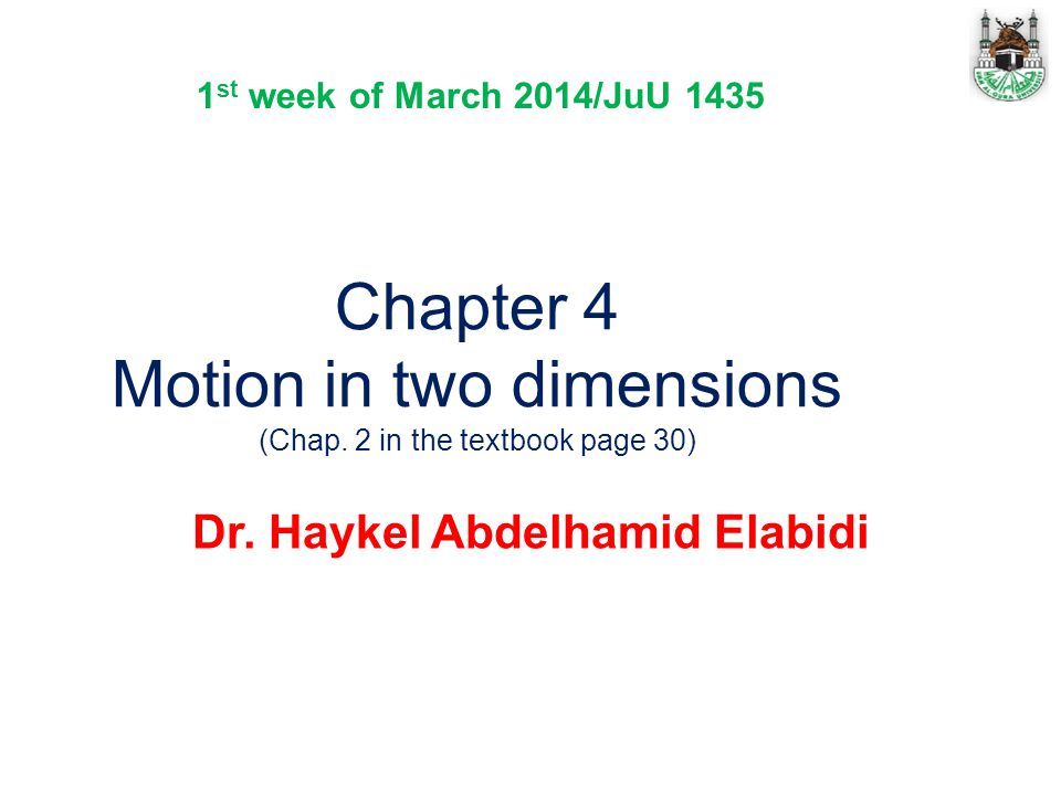 Chapter 4 Motion in two dimensions (Chap. 2 in the textbook page 30)