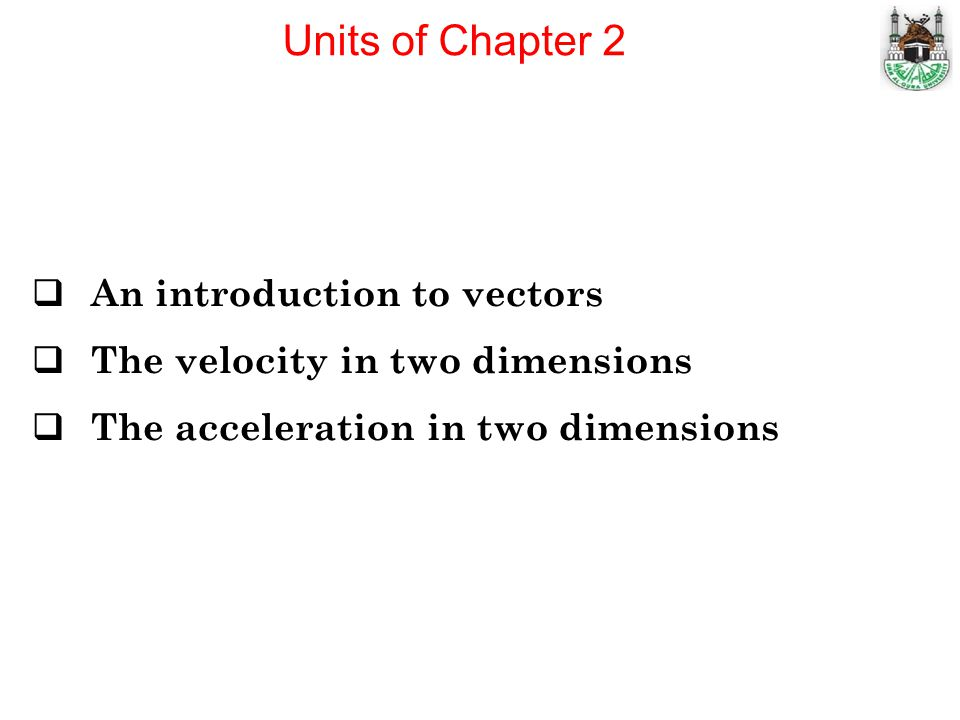 Units of Chapter 2 An introduction to vectors