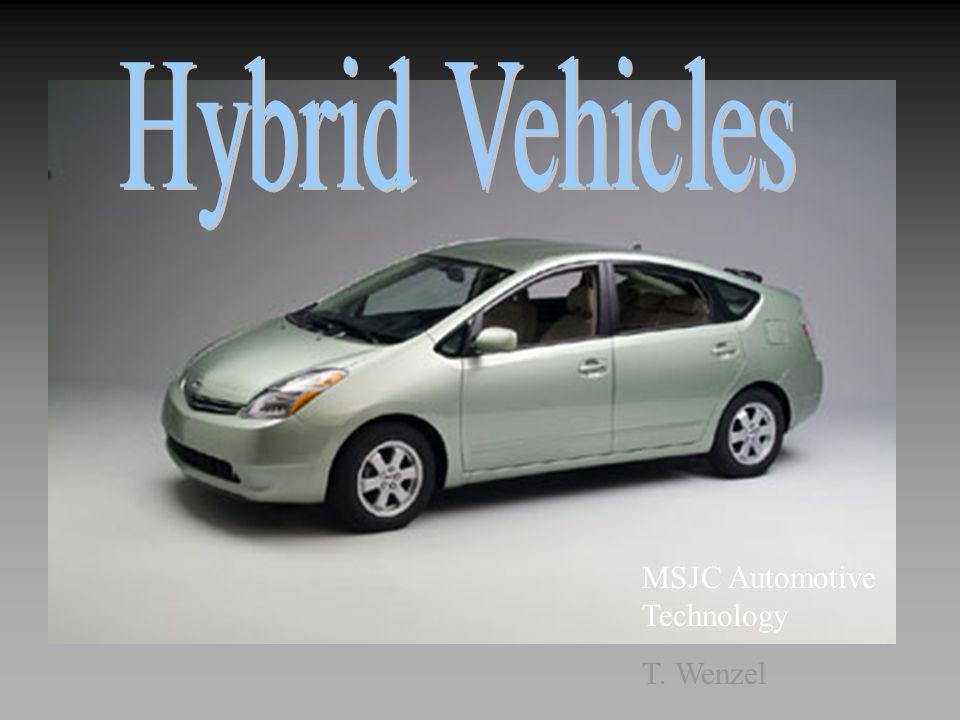 Hybrid Vehicles MSJC Automotive Technology T. Wenzel