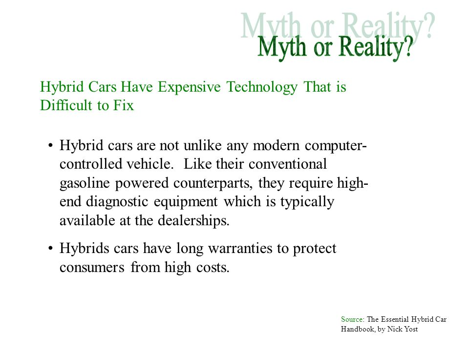 Myth or Reality Hybrid Cars Have Expensive Technology That is Difficult to Fix.