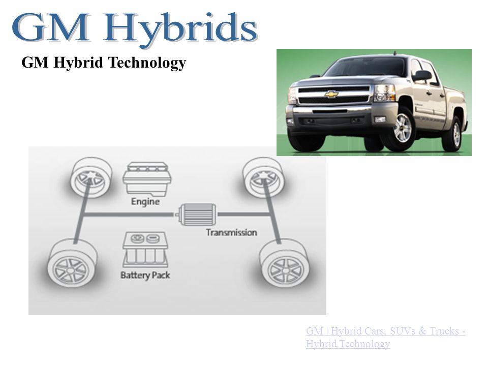 GM Hybrids GM Hybrid Technology