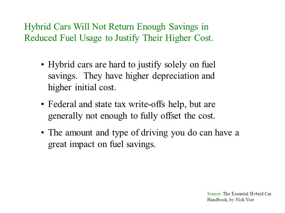 Hybrid Cars Will Not Return Enough Savings in Reduced Fuel Usage to Justify Their Higher Cost.