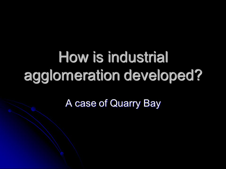 How is industrial agglomeration developed
