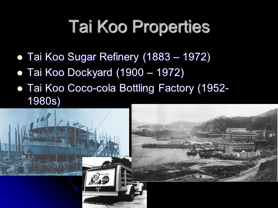 Tai Koo Properties Tai Koo Sugar Refinery (1883 – 1972)