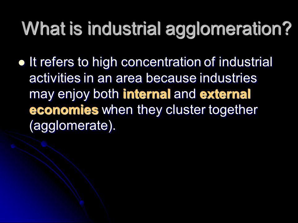 What is industrial agglomeration