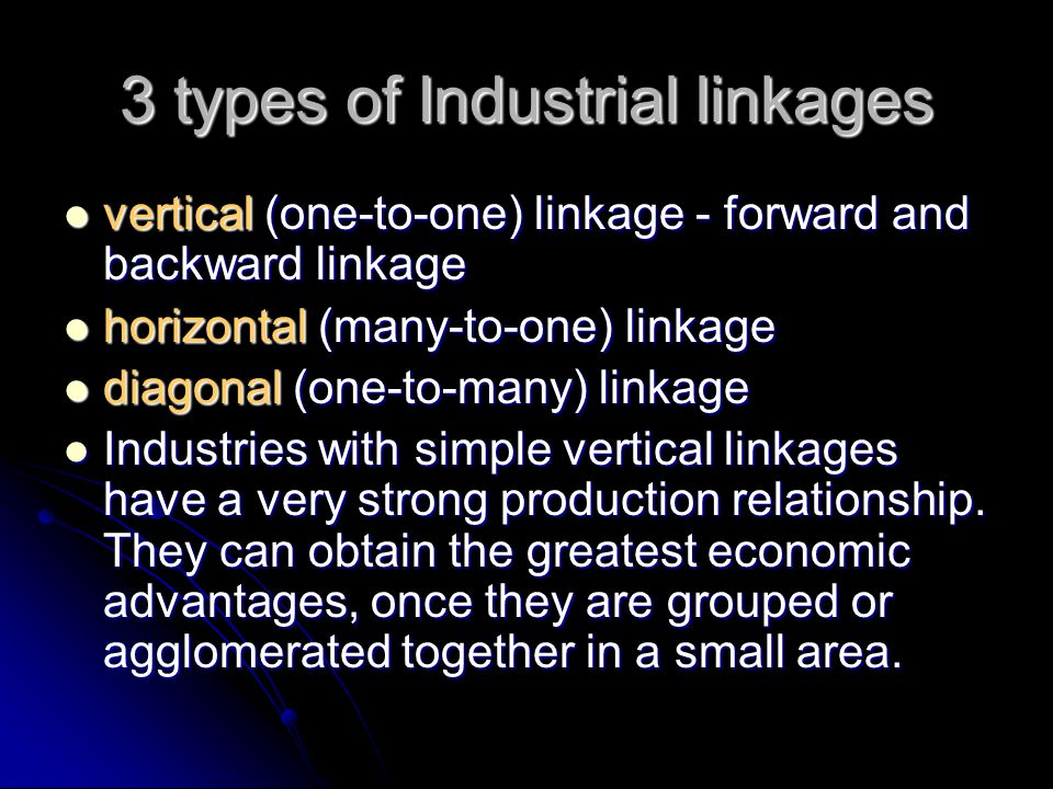 3 types of Industrial linkages